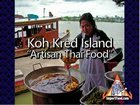 A Visit to Koh Kred Island